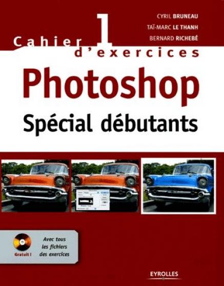 Photoshop Spécial Débutants - Cahier