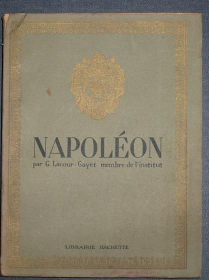 Petite Annonce : Livre ancien la vie de napoleon - NAPOLEON LACOUR-GAYET, G. (GEORGES), (1856-1935) Napoleon : sa vie,