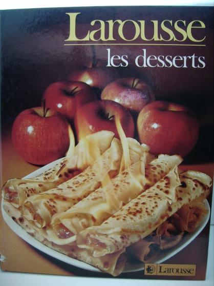 """""""LES DESSERTS"""" édition LAROUSSE."""