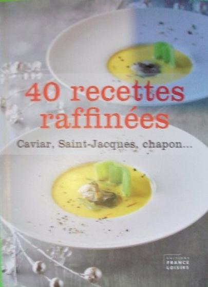 40 RECETTES RAFFINEES