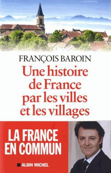 Une histoire de France par villes et vil