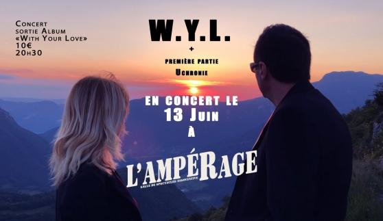 Annonce occasion, vente ou achat 'W.Y.L. en concert le 13 Juin à l\'Ampérag'