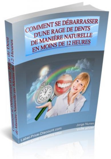 se débarrasser d'une rage de dent nature - Annonce gratuite marche.fr