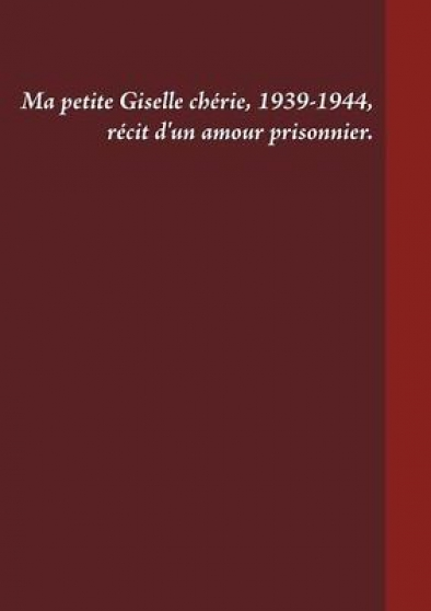 Ma petite Giselle Chérie 1939-1944