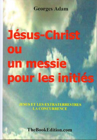 Jésus-Christ un Messie pour les Initiés
